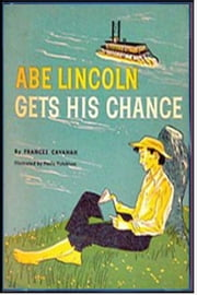 Abe Lincoln Gets His Chance ebook by Frances Cavanaugh
