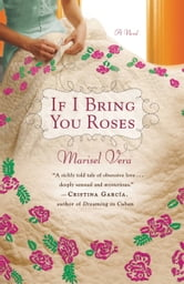 If I Bring You Roses ebook by Marisel Vera