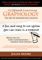 Graphology - The Art Of Handwriting Analysis ebook by Julian Moore
