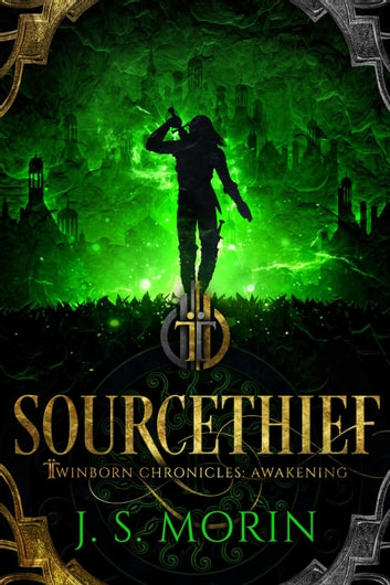 Sourcethief - Twinborn Chronicles, #3 ebook by J.S. Morin
