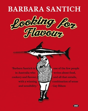 Looking for Flavour ebook by Barbara Santich