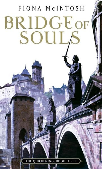 Bridge Of Souls - The Quickening: Book Three ebook by Fiona McIntosh