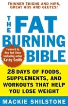 The Fat-Burning Bible ebook by Mackie Shilstone