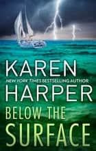 Below The Surface ebook by Karen Harper