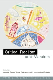 Critical Realism and Marxism ebook by Andrew Brown,Steve Fleetwood,John Michael Roberts