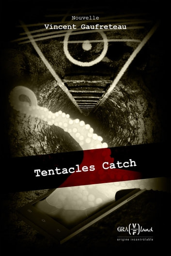 Tentacles Catch ebook by Vincent Gaufreteau