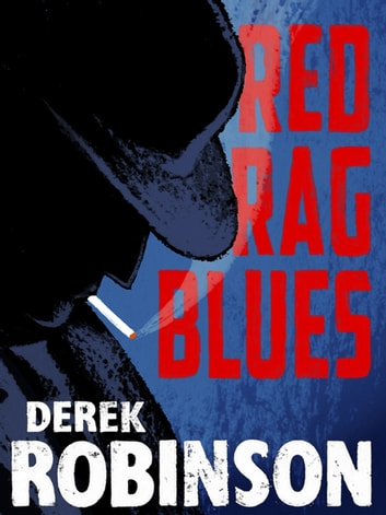 Red Rag Blues ebook by Derek Robinson