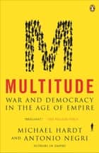 Multitude - War and Democracy in the Age of Empire ebook by Michael Hardt, Antonio Negri