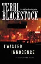 Twisted Innocence ebook by Terri Blackstock