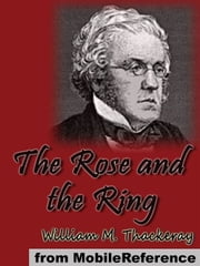 The Rose And The Ring (Mobi Classics) ebook by William Makepeace Thackeray