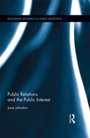 Public Relations and the Public Interest ebook by Jane Johnston
