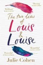 Louis & Louise - The emotional new novel from the Richard and Judy bestselling author of 'Together' ebook by Julie Cohen