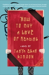How to Buy a Love of Reading - A Novel ebook by Tanya Egan Gibson