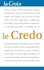 Le Credo ebook by La Croix