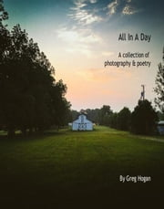 All In A Day ebook by Greg Hogan