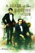 A Death at the Dionysus Club ebook by Melissa Scott, Amy Griswold