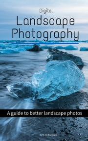 Digital Landscape Photography ebook by Kim Rormark