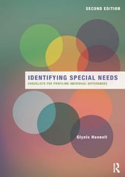 Identifying Special Needs - Checklists for profiling individual differences ebook by Glynis Hannell
