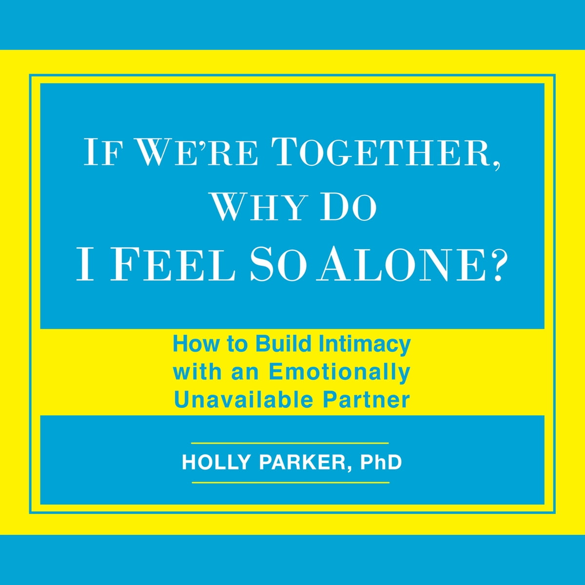 if we 39 re together why do i feel so alone audiobook by holly parker 9781520046778 rakuten kobo. Black Bedroom Furniture Sets. Home Design Ideas