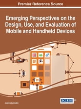 Emerging Perspectives on the Design, Use, and Evaluation of Mobile and Handheld Devices ebook by