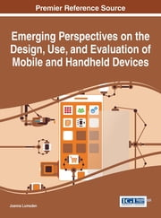 Emerging Perspectives on the Design, Use, and Evaluation of Mobile and Handheld Devices ebook by Joanna Lumsden