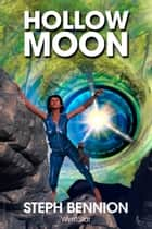 Hollow Moon ebook by Steph Bennion