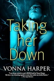 Taking Her Down ebook by Vonna Harper