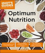 Idiot's Guides: Optimum Nutrition ebook by Stephanie Green