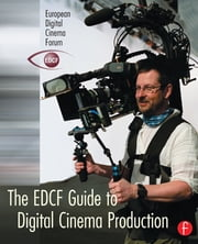 The EDCF Guide to Digital Cinema Production ebook by