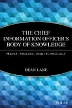 The Chief Information Officer's Body of Knowledge ebook by Dean Lane