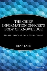 The Chief Information Officer's Body of Knowledge - People, Process, and Technology ebook by Dean Lane