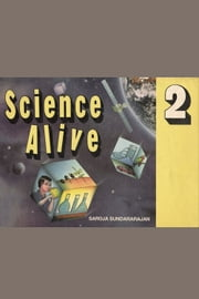Science Alive 2 - Science Experiments for Grade 2 ebook by Saroja Sundararajan