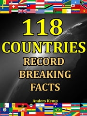 118 Countries: Record Breaking Facts ebook by Anders Kemp