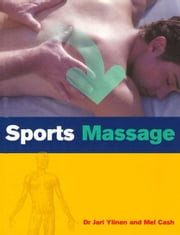 Sports Massage ebook by Dr Jari Ylinen,Mel Cash