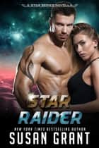 Star Raider - A Star Series Novella ebook by Susan Grant