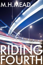 Riding Fourth - Detroit Next ebook by M.H. Mead