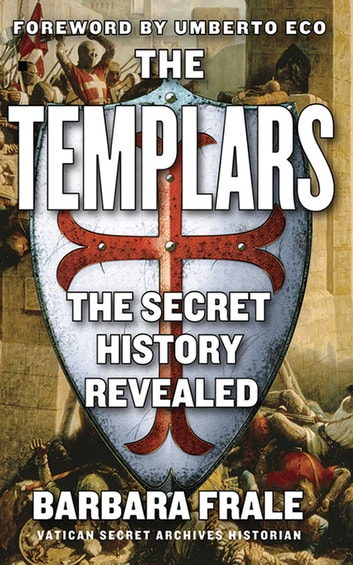 The Templars - The Secret History Revealed ebook by Barbara Frale