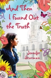 And Then I Found Out the Truth ebook by Jennifer Sturman