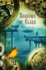 Shadows of Glass ebook by Kassy Tayler