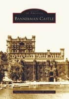 Bannerman Castle ebook by Thom Johnson, Barbara H. Gottlock