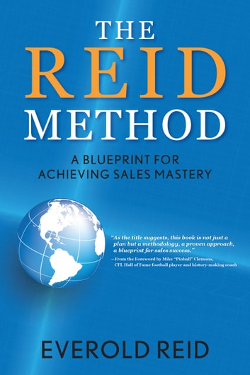 The Reid Method - A Blueprint for Achieving Sales Mastery ebook by Everold Reid