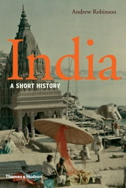 India: A Short History ebook by Andrew Robinson