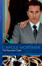 The Reluctant Duke (Mills & Boon Modern) ebook by Carole Mortimer