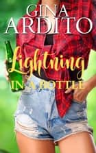 Lightning in a Bottle ebook by Gina Ardito
