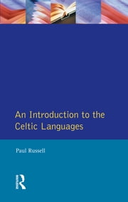 An Introduction to the Celtic Languages ebook by Paul Russell