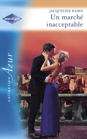 Un marché inacceptable (Harlequin Azur) ebook by Jacqueline Baird