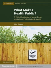 What Makes Health Public? - A Critical Evaluation of Moral, Legal, and Political Claims in Public Health ebook by Kobo.Web.Store.Products.Fields.ContributorFieldViewModel