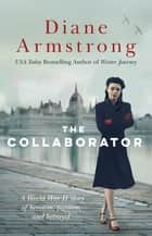 The Collaborator ebook by Diane Armstrong