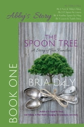 The Spoon Tree, Abby's Story ebook by Bria Daly
