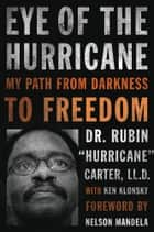 "Eye of the Hurricane ebook by Rubin ""Hurricane"" Carter,Ken Klonsky,Nelson Mandela"